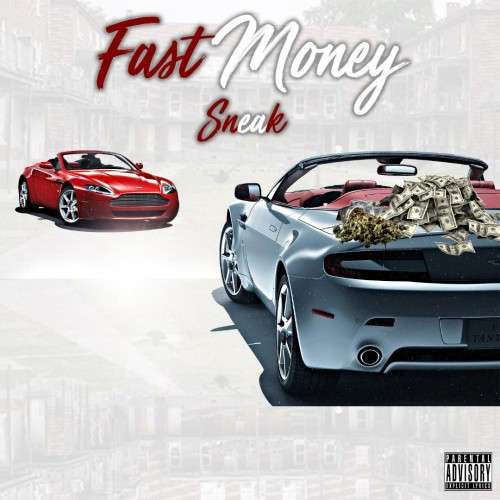 Sneak - Fast Money The Mixtape
