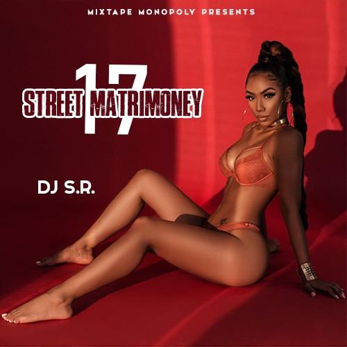 Street Matrimoney 17 - DJ S.R., Mixtape Monopoly