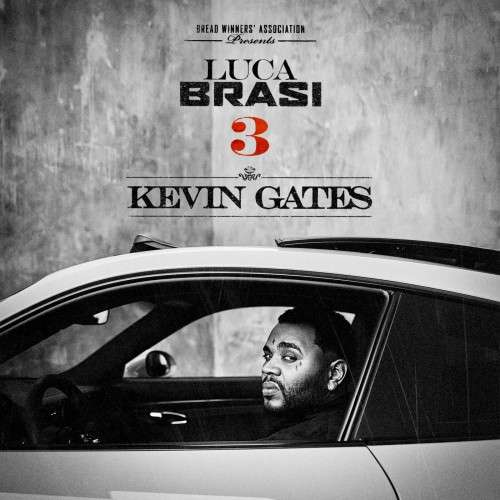 Kevin Gates - Luca Brasi 3