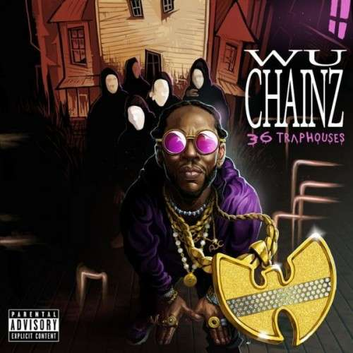 2 Chainz & Wu-Tang Clan - Wu-Chainz (36 Trap Houses)