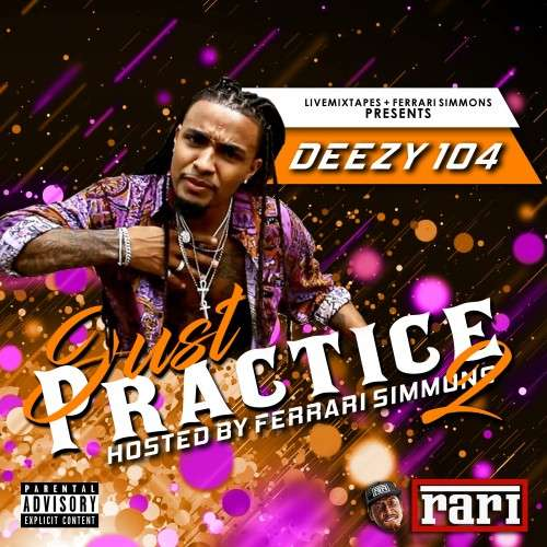 Various Artists - Just Practice (Hosted By Deezy 104)