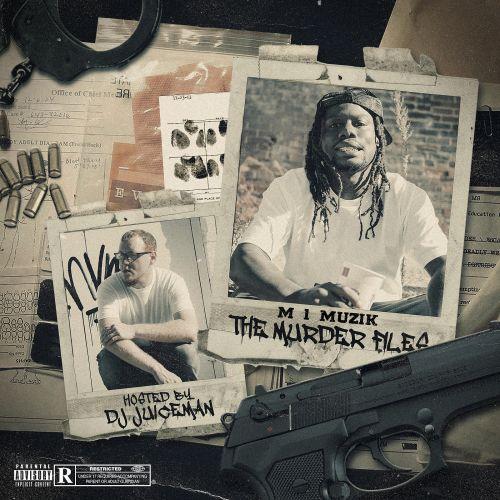 The Murder Files - M 1 Muzik (DJ Juiceman)