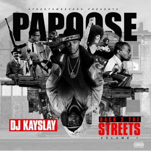 Back 2 The Streets - Papoose (DJ Kay Slay)