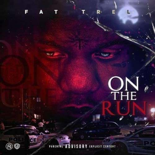 Fat Trel - On The Run