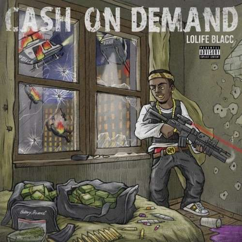 LoLife Blacc - Cash On Demand
