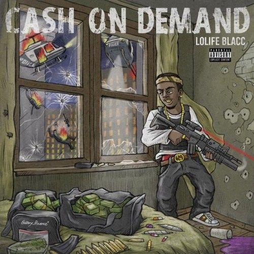 Cash On Demand - LoLife Blacc (DJ Fly Guy)