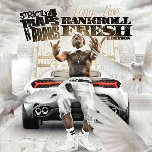 Various Artists - Strictly 4 The Traps N Trunks (Long Live Bankroll Fresh Edition Pt. 3)