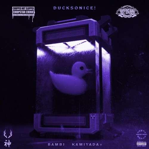 Yung Bambi & Kamiyada - Ducksonice! (ChopNotSlop Remix)