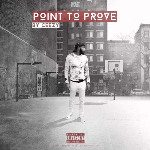 Ceezy - Point to Prove