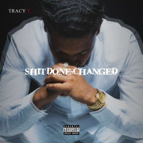 Tracy T - Shit Done Changed