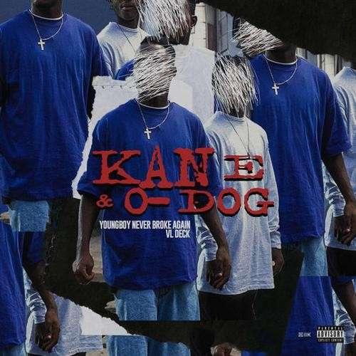 VL Deck & NBA Youngboy - Kane & O-Dog