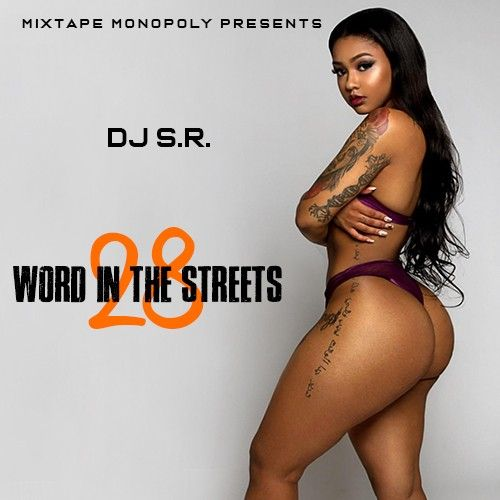 Word In The Streets 28 - DJ S.R., Mixtape Monopoly