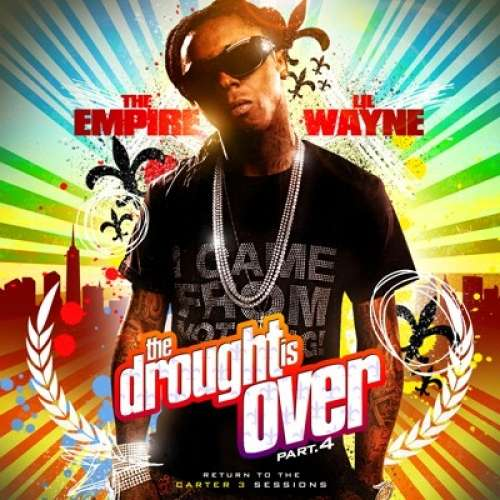 Lil Wayne - The Drought Is Over, Part 4