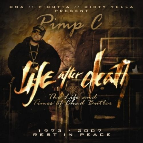 Life After Death - Pimp C (DJ DNA, P-Cutta)