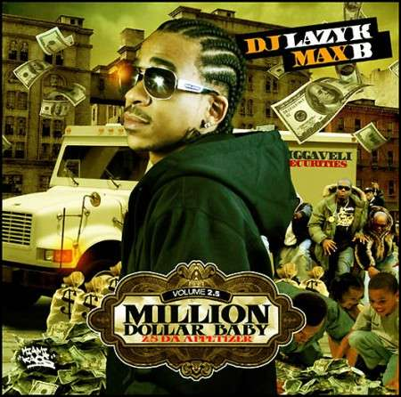Max B - Million Dollar Baby 2.5 (Da Appetizer)