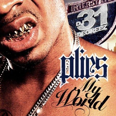 My World - Plies (DJ 31 Degreez)