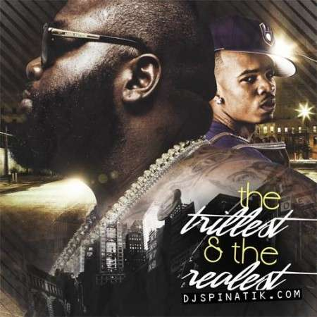 Rick Ross & Plies - The Trillest & The Realest