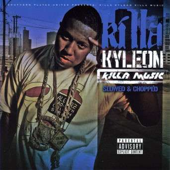 Killa Kyleon - Killa Music (Slowed & Chopped)