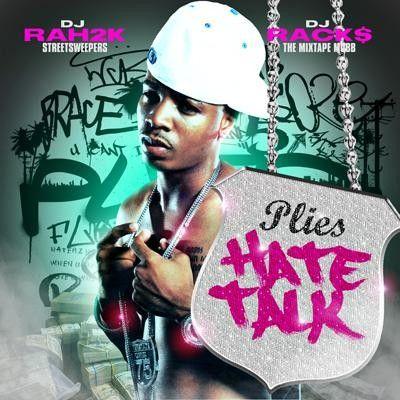 Hate Talk - Plies (DJ Rah2k, DJ Racks)
