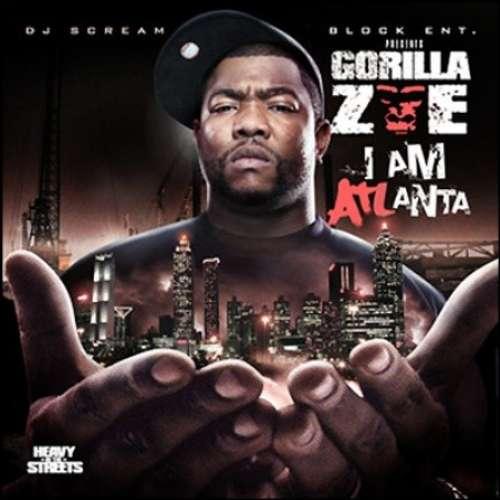 Gorilla Zoe - I Am Atlanta
