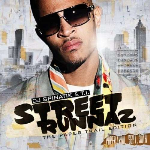 T.I. - Street Runnaz (The Paper Trail Edition)