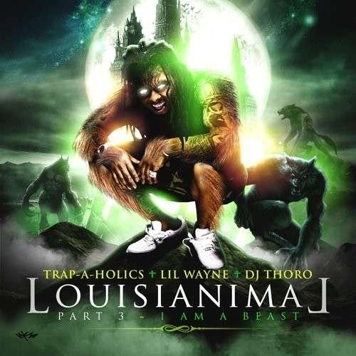 Lil Wayne - Louisianimal, Part 3 (I Am A Beast)