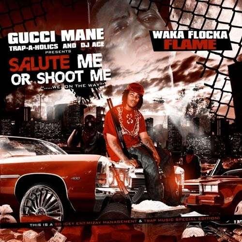 Waka Flocka Flame - Salute Me Or Shoot Me