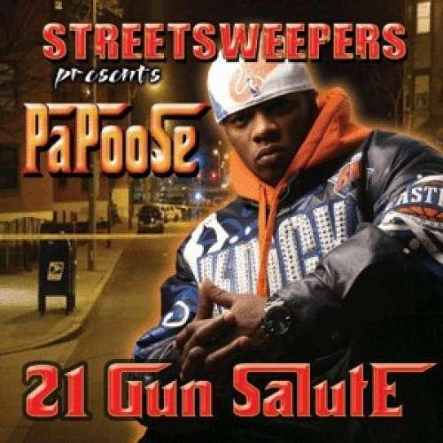 Papoose - 21 Gun Salute