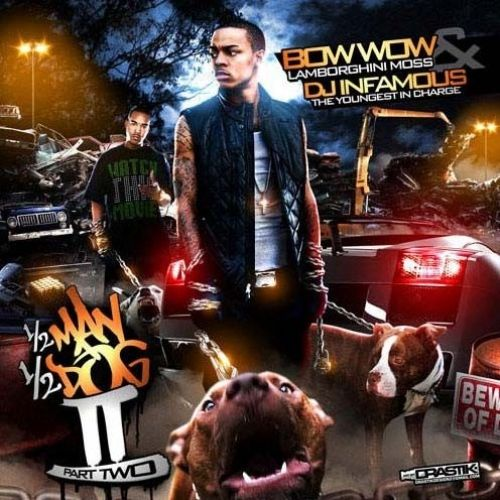 Half Man, Half Dog, Part 2 - Bow Wow (DJ Infamous)