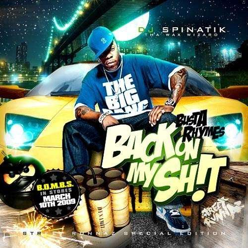 Busta Rhymes - Back On My Sh!t (Street Runnaz Special Edition)