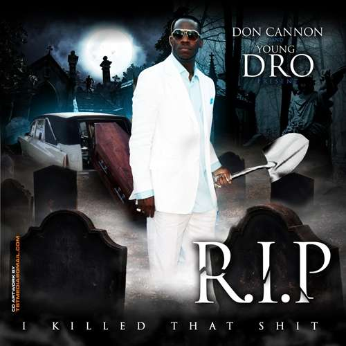 Young Dro - R.I.P. (I Killed That Shit)