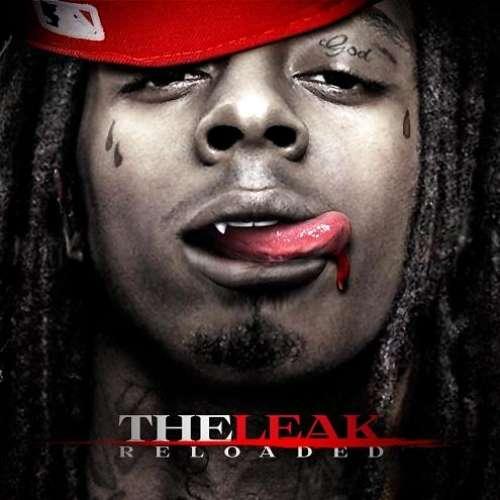Lil Wayne - The Leak (Reloaded)