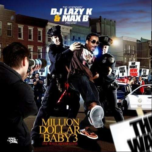 Max B - Million Dollar Baby 3