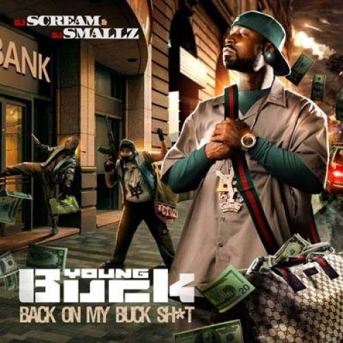 Back On My Buck Sh*t - Young Buck (DJ Scream, DJ Smallz)