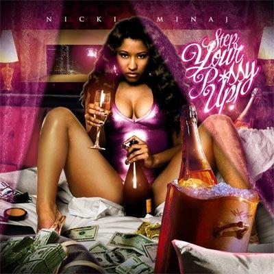 Step Your P*ssy Up! - Nicki Minaj (Unknown)