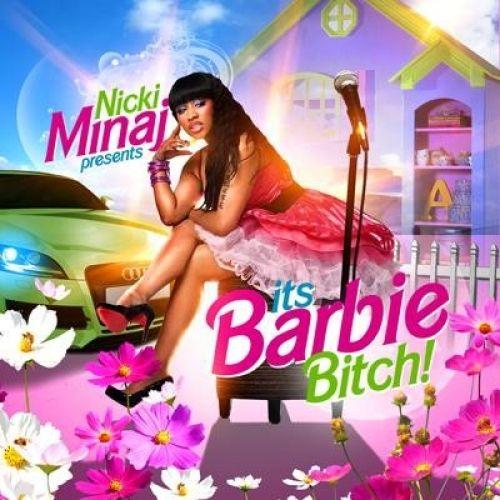 Its Barbie Bitch! - Nicki Minaj (Unknown)