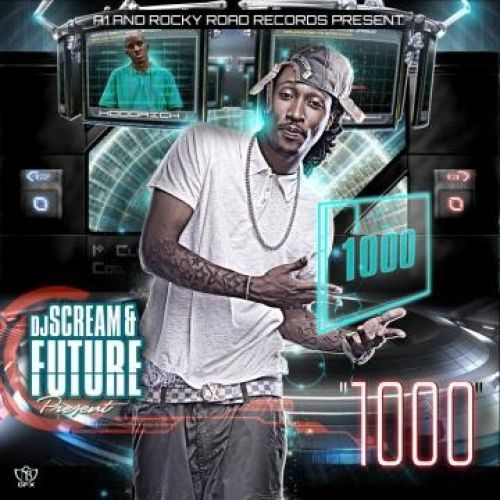1000 - Future (DJ Scream)