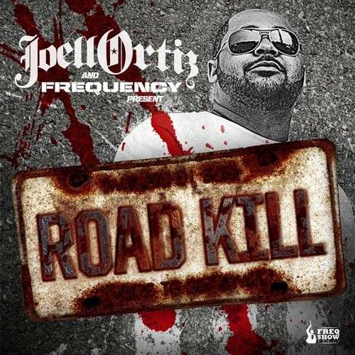Joell Ortiz - Road Kill