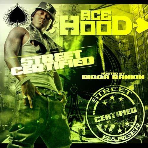 Street Certified - Ace Hood (Bigga Rankin)