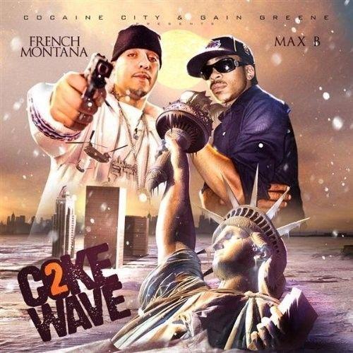Coke Wave 2 - French Montana & Max B (Cocaine City, Gain Greene)