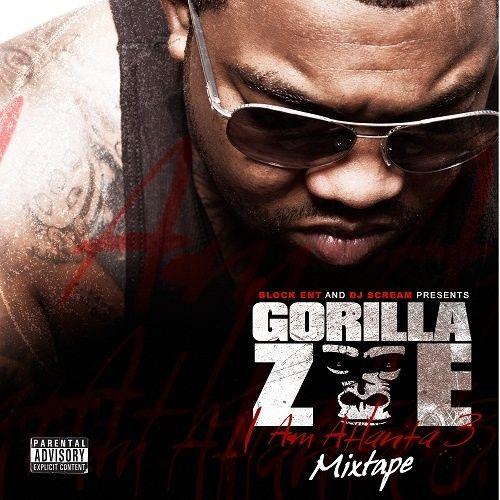 I Am Atlanta 3 (Mixtape) - Gorilla Zoe (DJ Scream)