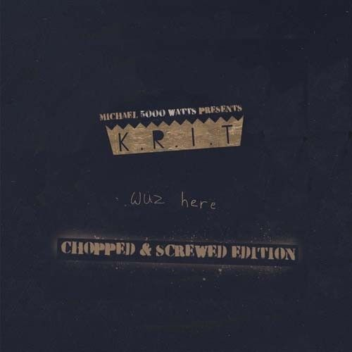 Wuz Here (Chopped & Screwed) - Big K.R.I.T. (DJ Michael Watts)