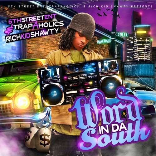 Rich Kid Shawty - Word In Da South
