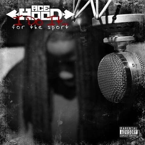 Ace Hood - I Dot It...For The Sport