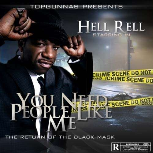 Hell Rell - You Need People Like Me (The Return Of The Black Mask)