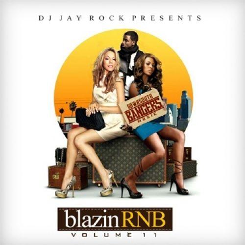 Blazin' R&B 11 - DJ Jay Rock