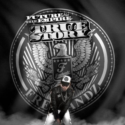 True Story - Future (The Empire)
