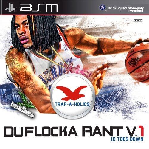 DuFlocka Rant (10 Toes Down) - Waka Flocka Flame (Trap-A-Holics)