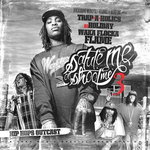 Waka Flocka Flame - Salute Me Or Shoot Me 3 (Hip Hops Outcast)