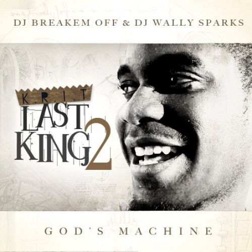 Last King 2 (God's Machine) - Big K.R.I.T. (DJ Breakem Off, DJ Wally Sparks)